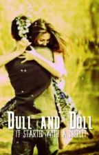Dull And Doll by MzYouKnowWho