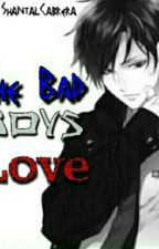 The Bad Boys Love (On-Going) by ShantalCabrera