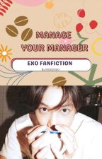 Manage your Manager (EXO OT12 FF) by Indeenski