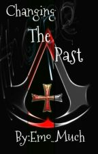 Changing The Past (An Assassin's Creed 3 Fanfiction) by Emo-Much