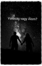 Valoság vagy Álom? by juda15