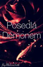 Posedlá Démonem ✔️ by Melissa7408