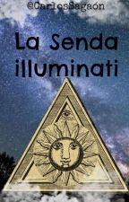La Senda Illuminati. by CarlosSagaon