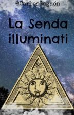 La Senda Illuminati. by CarlosSagaon