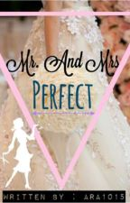 Mr. And Mrs. PERFECT by ara1015