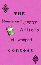 The undiscovered great writers of wattpad - contest by Night_Fury96