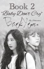 Book 2! (Baby Don't Cry) On Going by polarstars