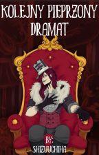 Kolejny Pieprzony Dramat by ShizuUchiha