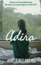 Adira [ COMPLETED] by Annisameilandari