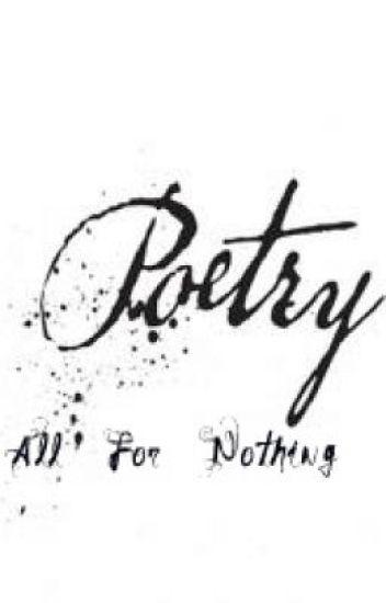 My 8th grade English poems - all_for_nothing - Wattpad