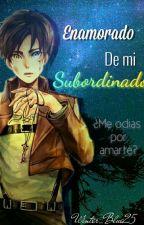 Enamorado De Mi Subordinado (LevixEren)  by Winter_Blue25
