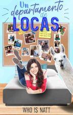 Un departamento de Locas by xXPinguiXx