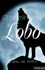 O Domínio Do Lobo-Série Alfa & Ômega by myllenadepaula