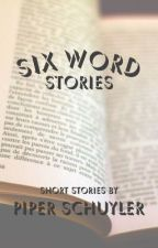 six word stories by queen_bg