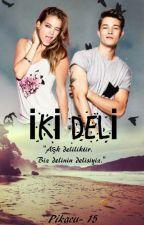 İKİ DELİ by Pikacu-15