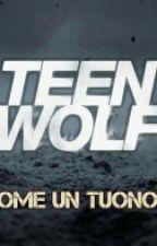Teen Wolf 6 ●Come Un Tuono● by priscilla_martina