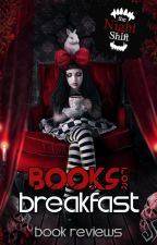 Books for Breakfast (Book Reviews) by The_Night_Shift