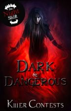 Dark & Dangerous (Killer Contests) by The_Night_Shift