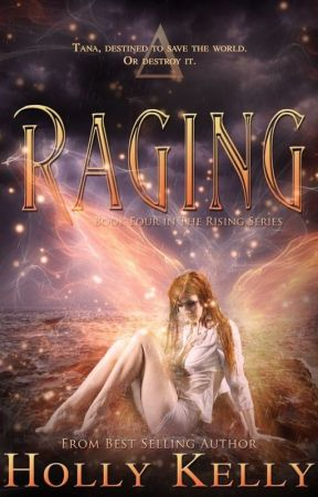 Raging (Book 4 in The Rising Series) by hollyk94