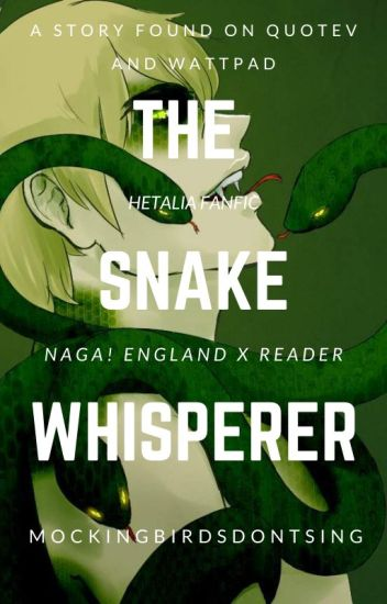 The Snake Whisperer (Reader x Naga!England)