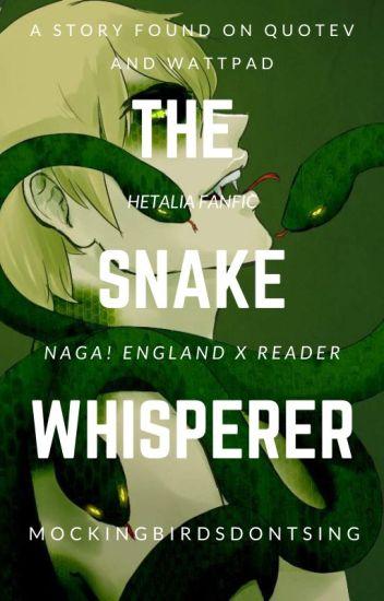 The Snake Whisperer (Reader x Naga!England)