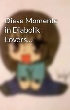 Diese Momente in Diabolik Lovers... by Bunnylein2000