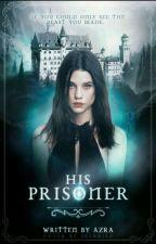 His Prisoner  by azra_w