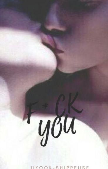 F*CK YOU   || JiKook