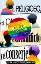 El religioso, El puto, El drogadicto y El conserje (Subida Lenta) #LGBTEspanol by CharlesComegalletas