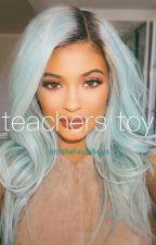 teachers toy//jg by omahafawkboys