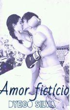 Amor Fictício by DyegoSilva972