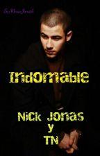 Indomable...♥(Nick Jonas Y TN)♥ by MariaJonatik