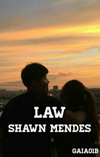 Law » Shawn Mendes [libro 1]