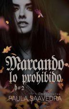 Marcando lo Prohibido [H#2] by PaulitaSaa