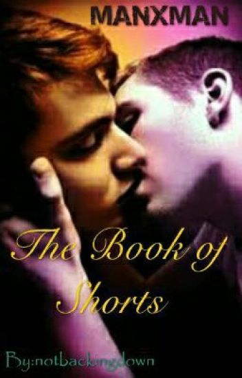 The Book Of Shorts (manxman|| #lgbt)