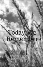 Today We Remember by reactivewriter