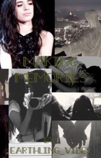 Making memories ( Camila / you )
