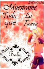 Muestame Todo Lo Que Tienes Baby ~RiLen~ by Rinkitaki-chan