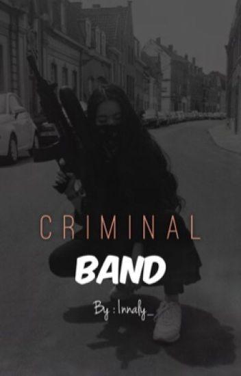 « CRIMINAL BAND »