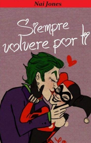 Siempre volveré por ti (Harley & Joker)