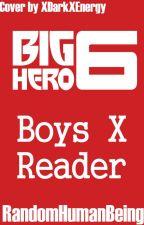 BH6 Boys x Reader Fics by RandomHumanBeing