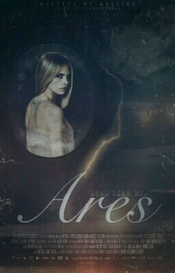 Ares - Dead like me (Teen Wolf Fanfic)