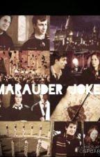 Marauders Jokes by TheMarauderPadfoot