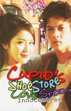 CUPID'S SHOE STORE (KathNiel) by InnocentPen