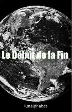Le Début De La Fin by lunalphabet