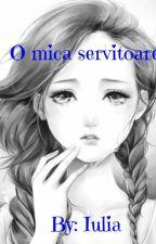 O mica servitoare  by _SufletPierdut_