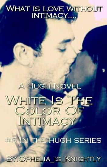 White Is The Color Of Intimacy