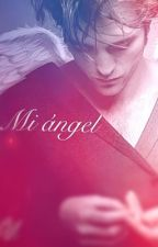 Mi Ángel (Robert Pattinson) (HOT). TERMINADA by Adame034