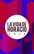 La vida de Horacio II by lavidadehoracio