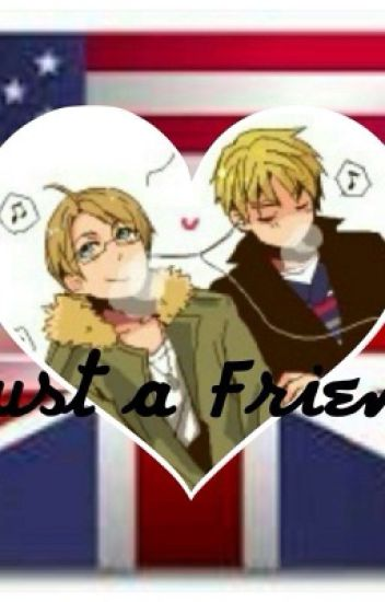 He's Just a Friend ((USUK))